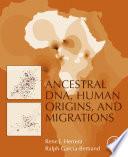 Ancestral DNA  Human Origins  and Migrations Book PDF