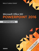 Shelly Cashman Microsoft Office 365 & Powerpoint 2016