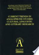 Current trends in anglophone studies  cultural linguistic and literary research