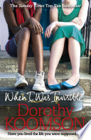 When I Was Invisible by Dorothy Koomson