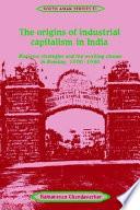the origins of industrial capitalism in india