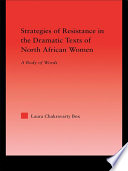 Strategies of Resistance in the Dramatic Texts of North African Women