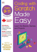 Coding with Scratch Made Easy  The Basics  Projects and Games