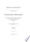 Report of Proceedings Incidental to the Erection and Dedication of the Confederate Monument