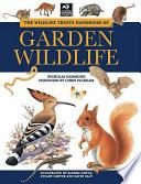 The Wildlife Trusts Handbook of Garden Wildlife