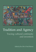 Tradition and Agency Tracing Cultural Continuity and Invention