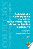 Publicidad Y Convergencia Medi Tica Nuevas Estrategias De Comunicaci N Persuasiva book