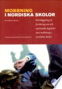 Mobbning i nordiska skolor : kartläggning av forskning om och nationella åtgärder mot mobbning i nordiska skolor