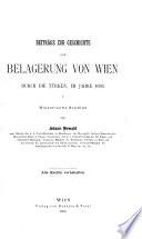 Beiträge zur Geschichte der Belagerung von Wien durch die Türken im Jahre 1683