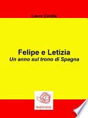 Felipe e Letizia - Un anno sul trono di Spagna