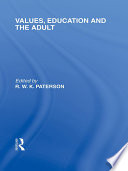 Values  Education and the Adult  International Library of the Philosophy of Education Volume 16
