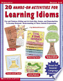 Twenty Hands on Activities for Learning Idioms