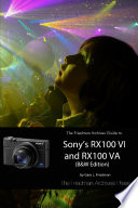 The Friedman Archives Guide To Sonys RX100 VI And RX100 VA BW Edition