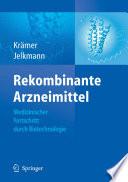 Rekombinante Arzneimittel   medizinischer Fortschritt durch Biotechnologie
