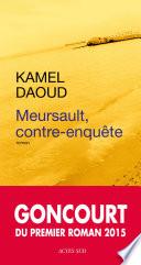 Meursault, Contre-enquête : c'est le frère de l'arabe tué...