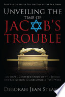 Unveiling the Time of Jacob s Trouble