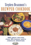 Stephen Beaumont s Brewpub Cookbook
