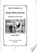 The Works of Ralph Waldo Emerson  Representative men Book PDF