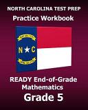 North Carolina Test Prep Practice Workbook Ready End of grade Mathematics Grade 5