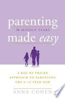 Parenting Made Easy   The Middle Years