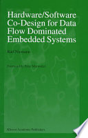 Hardware Software Co Design for Data Flow Dominated Embedded Systems