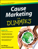 Cause Marketing For Dummies : cause marketing creates a partnership with benefits for...