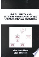 Health, Safety, and Accident Management in the Chemical Process Industries, Second Edition,