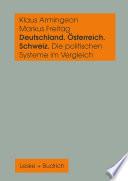 Deutschland, Österreich und die Schweiz. Die politischen Systeme im Vergleich