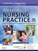 Alexander's Nursing Practice E-Book