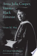 Anna Julia Cooper  Visionary Black Feminist