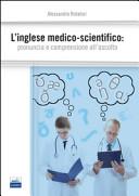 L inglese medico scientifico  Pronuncia e comprensione all ascolto