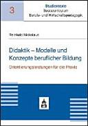Didaktik - Modelle und Konzepte beruflicher Bildung