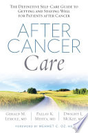 After Cancer Care : with surgery, radiation, or chemotherapy (or all...