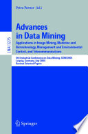 Advances In Data Mining : meeting in a series of annual...