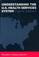 Understanding the U S  Health Services System
