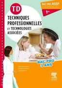 TD Techniques professionnelles et technologies associ  es 1e Bac Pro ASSP