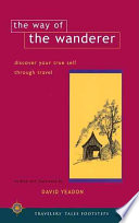 The Way of the Wanderer Tales From His International Travels Covering Territory From