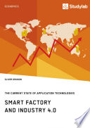 Smart Factory And Industry 4 0 The Current State Of Application Technologies