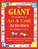 The Giant Encyclopedia Of Art Craft Activities