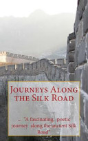 Journeys Along the Silk Road The Silk Road Highly Recommended