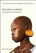 Dal tribale al globale  Introduzione all antropologia