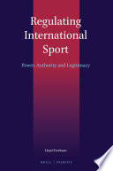 Power Legal Authority And Legitimacy In The Regulation Of International Sport