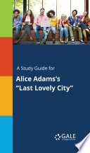A Study Guide For Alice Adams S Last Lovely City  book