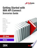Getting Started with IBM API Connect  Scenarios Guide