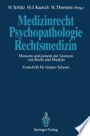 Medizinrecht — Psychopathologie — Rechtsmedizin