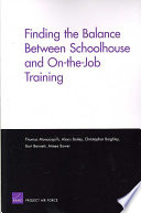 Finding the Balance Between Schoolhouse and On the job Training