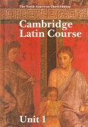 Cambridge Latin Course Unit 1 Student s book North American edition