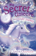 My Secret Unicorn  Moonlight Journey