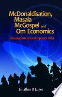 McDonaldisation  Masala McGospel and Om Economics
