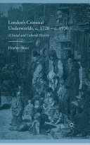 London's Criminal Underworlds, c. 1720 - c. 1930